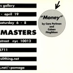 Postmasters Gallery, New York, NY. 1990. Money film installation by Cara Perlman and Coleen Fitzgibbon.